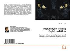 Bookcover of Playful ways in teaching English to children