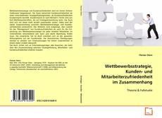 Buchcover von Wettbewerbsstrategie, Kunden- und Mitarbeiterzufriedenheit im Zusammenhang