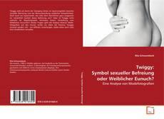 Bookcover of Twiggy: Symbol sexueller Befreiung oder Weiblicher Eunuch?