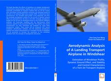 Bookcover of Aerodynamic Analysis of A Landing Transport Airplane in Windshear