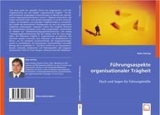 Bookcover of Führungsaspekte organisationaler Trägheit