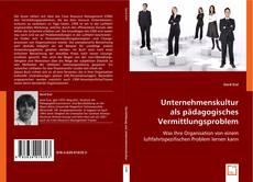 Borítókép a  Unternehmenskultur als pädagogisches Vermittlungsproblem - hoz