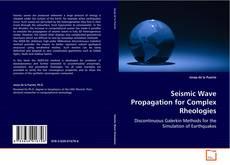 Seismic Wave Propagation for Complex Rheologies kitap kapağı