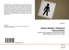 Обложка Rotten Bodies / Idealized Masculinities