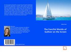 The Fanciful Worlds of Gulliver on the Screen kitap kapağı