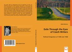 Bookcover of Exile Through the Eyes of Czech Writers