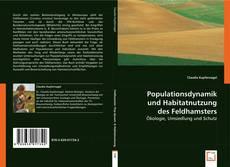 Populationsdynamik und Habitatnutzung des Feldhamsters kitap kapağı