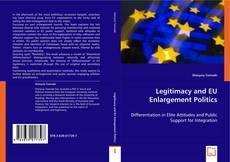 Couverture de Legitimacy and EU Enlargement Politics