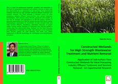 Couverture de Constructed Wetlands for High Strength Wastewater Treatment and Nutrient Removal