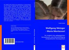 Bookcover of Wolfgang Metzger - Maria Montessori