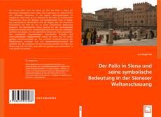 Bookcover of Der Palio in Siena u. seine symbolische Bedeutung in der Sieneser Weltanschauung