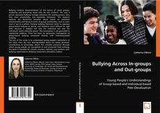 Bookcover of Bullying Across In-groups and Out-groups