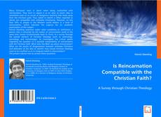 Bookcover of Is Reincarnation Compatible With The Christian Faith?