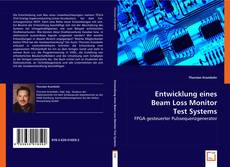 Bookcover of Entwicklung eines Beam Loss Monitor Test Systems