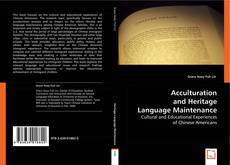 Bookcover of Acculturation and Heritage Language Maintenance