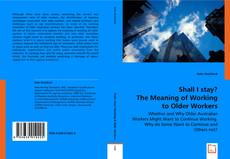 Buchcover von Shall I stay? The Meaning of Working to Older Workers
