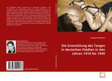 Buchcover von Die Entwicklung des Tangos in deutschen Städten in den Jahren 1910 bis 1940