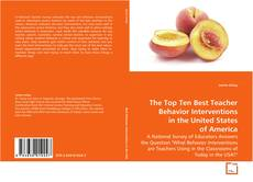 Copertina di The Top Ten Best Teacher Behavior Interventions in the United States of America