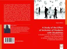 Bookcover of A Study of the Effect of Inclusion of Students with Disabilities