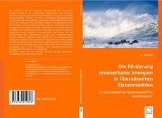 Bookcover of Die Förderung erneuerbarer Energien in liberalisierten Strommärkten