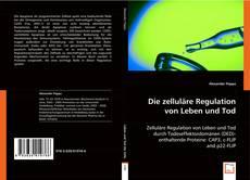 Borítókép a  Die zelluläre Regulation von Leben und Tod - hoz