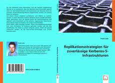 Replikationsstrategien für zuverlässige Kerberos-5-Infrastrukturen kitap kapağı