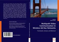 Multipath Video Communication in Wireless Ad Hoc Networks的封面