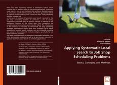 Portada del libro de Applying Systematic Local Search to Job Shop Scheduling Problems