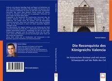 Bookcover of Die Reconquista des Königreichs Valencia