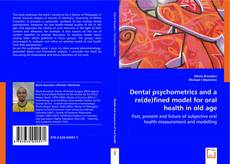 Couverture de Dental Psychometrics and a Re(de)fined Model for Oral Health in Old Age