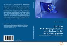 Capa do livro de Das Duale Ausbildungssystem unter dem Einfluss der EU-Berufsbildungspolitik