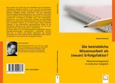 Buchcover von Die betriebliche Wissensarbeit als (neuer) Erfolgsfaktor?