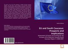 Bookcover of EU and South Caucasus: Prospects and Implications