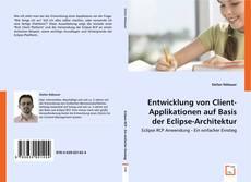 Portada del libro de Entwicklung von Client-Applikationen auf Basis der Eclipse-Architektur