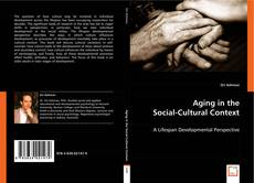 Bookcover of Aging in the Social-Cultural Context