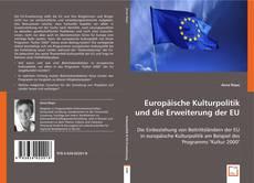 Обложка Europäische Kulturpolitik und die Erweiterung der EU
