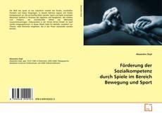 Buchcover von Förderung der Sozialkompetenz durch Spiele im Bereich Bewegung und Sport