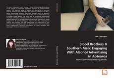 Portada del libro de Blood Brothers & Southern Men: Engaging With Alcohol Advertising in Aotearoa
