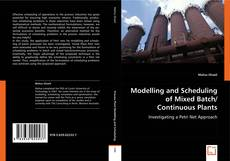 Bookcover of Modelling and Scheduling of Mixed Batch/ Continuous Plants