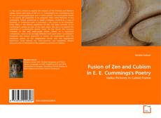 Bookcover of Fusion of Zen and Cubism in E. E. Cummings's Poetry
