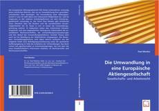 Bookcover of Die Umwandlung in eine Europäische Aktiengesellschaft