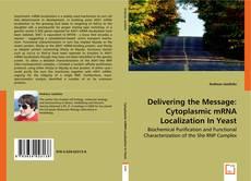 Buchcover von Delivering the Message: Cytoplasmic mRNA Localization In Yeast