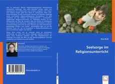 Buchcover von Seelsorge im Religionsunterricht