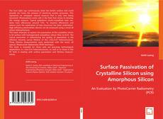 Bookcover of Surface Passivation of Crystalline Silicon using Amorphous Silicon