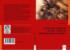 Capa do livro de Formel zum perfekten Partner - Weiß die Werbung was wir wollen?