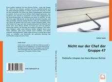 Buchcover von Nicht nur der Chef der Gruppe 47