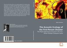 Bookcover of The Acoustic Ecology of the First-Person Shooter