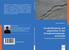 Bookcover of Kundenbindung und -akquisition in der Energieversorgungswirtschaft
