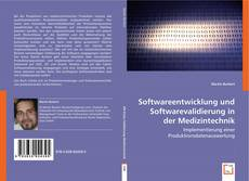 Bookcover of Softwareentwicklung und Softwarevalidierung in der Medizintechnik