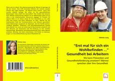 """Buchcover von """"Erst mal für sich ein Wohlbefinden ..."""" Gesundheit bei Arbeitern"""